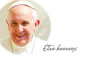 Pape François – Être heureux