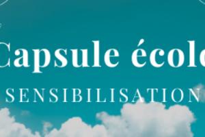 Capsule écolo – Sensibilisation mois de septembre 2020